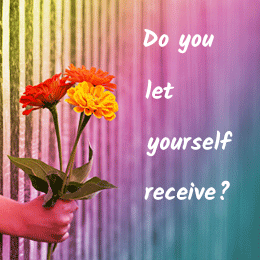 do you let yourself receive?